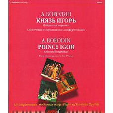 A. Borodin. Prince Igor. Selected excerpts. Facilitated arrangement for piano